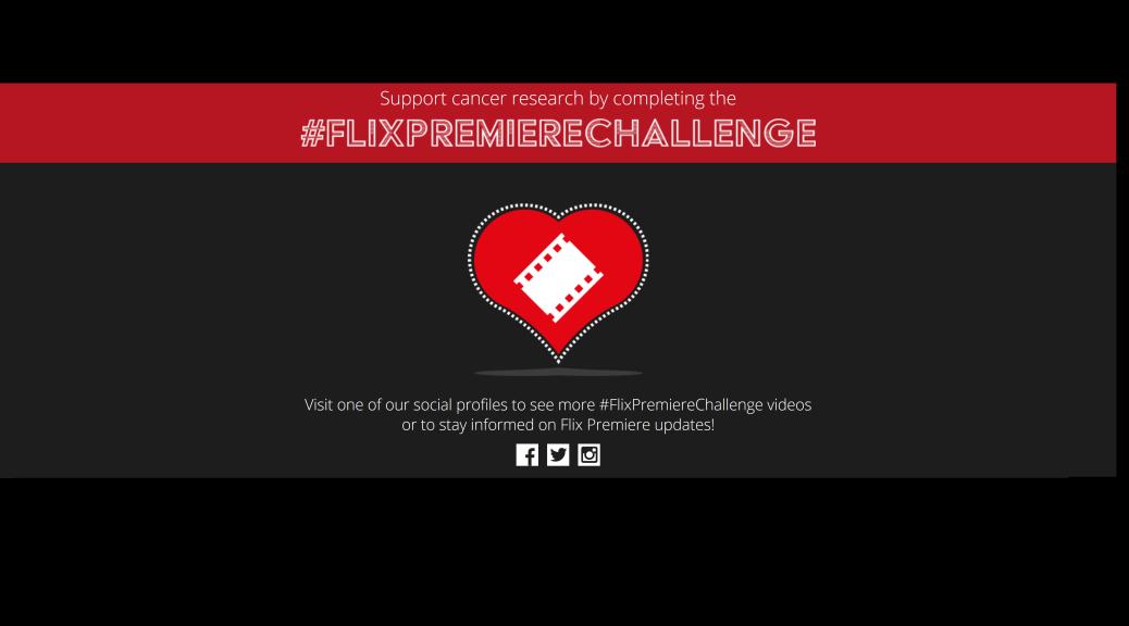 flix-premiere-challenge-cancer-research-good-cause