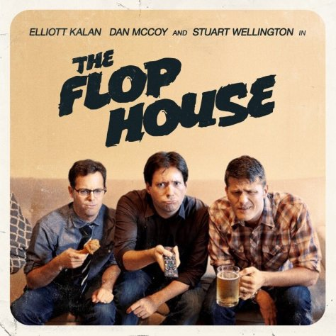 the-flop-house-dan-mccoy-stuart-wellington-elliot-kalan-best-movie-podcasts