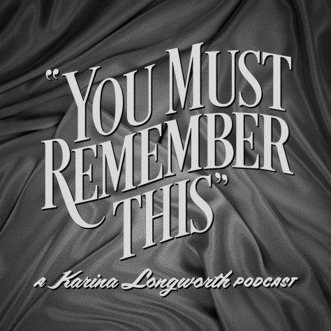 karina-longworth-you-must-remember-this-panoply-best-movie-podcasts